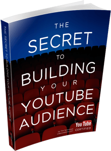 Free ebook: The Secret To Building Your YouTube Audience