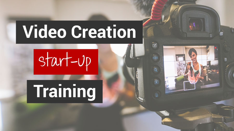 Video Creators Start-Up Training